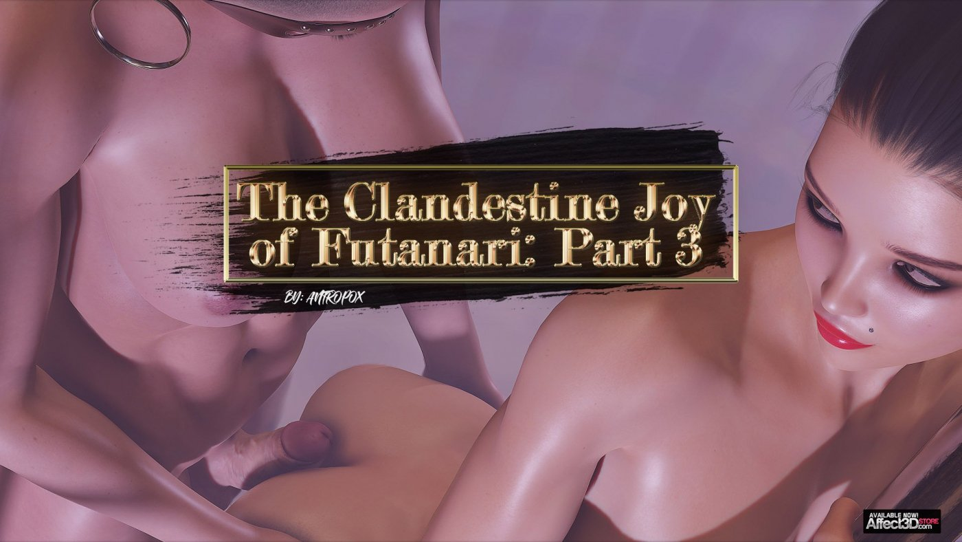 Get Dick-Girled Again with Antropox's Clandestine Joy of Futanari 3!